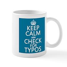 Keep Calm 'and' Check For Typos Small Mug
