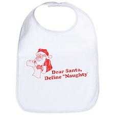 "Dear Santa, Define ""Naughty"" Bib"