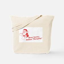 "Dear Santa, Define ""Naughty"" Tote Bag"