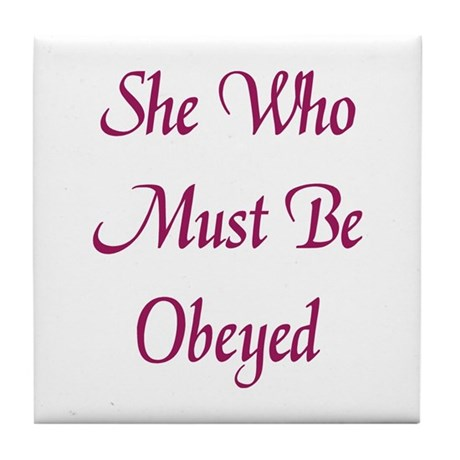 She Who Must Be Obeyed Tile Coaster by circlebdesigns