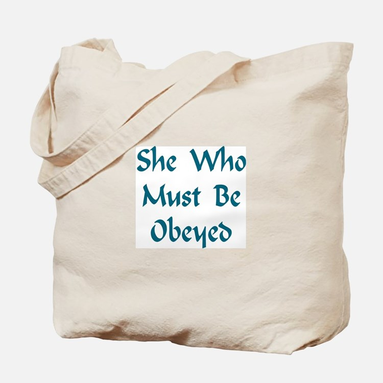 She Who Must Be Obeyed Tote Bag