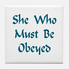 She Who Must Be Obeyed Tile Coaster