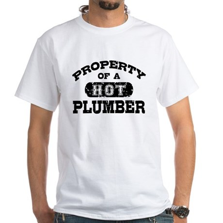 Property of a Hot Plumber White T-Shirt