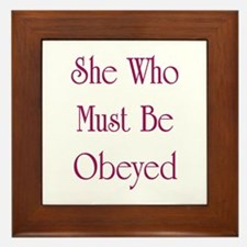 She Who Must Be Obeyed Framed Tile