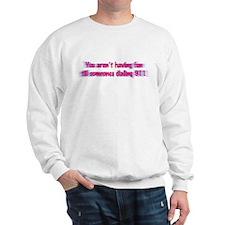 Fun 911 Sweatshirt