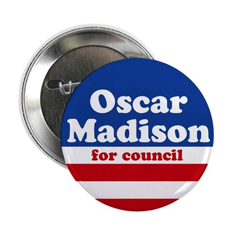 Oscar Madison for Council Campaign Button