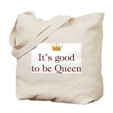 It's good to be Queen Tote Bag