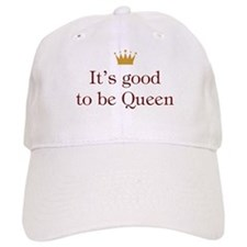 It's good to be Queen Baseball Cap