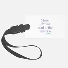 Music gives soul Luggage Tag