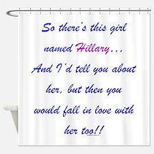 Girl Named Hillary Shower Curtain