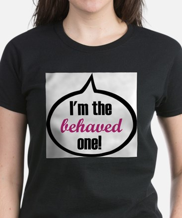 I'm the behaved one T-Shirt