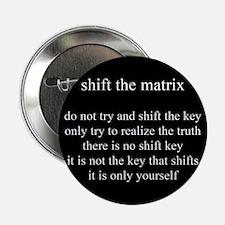 "Shift The Matrix 2.25"" Button (10 pack)"