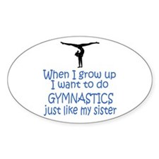 Gymnast...just like Sister Oval Sticker