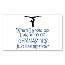 Gymnast...just like Sister Rectangle Sticker