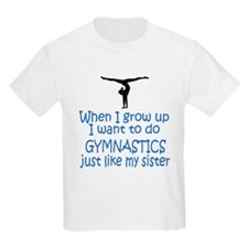 Gymnast...just like Sister Kids T-Shirt