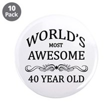 "World's Most Awesome 40 Year Old 3.5"" Button (10 p"