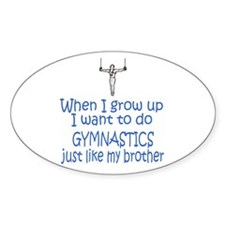 Gymnast...just like Brother Oval Sticker