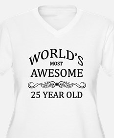 World's Most Awesome 25 Year Old T-Shirt