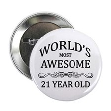 """World's Most Awesome 21 Year Old 2.25"""" Button (10"""