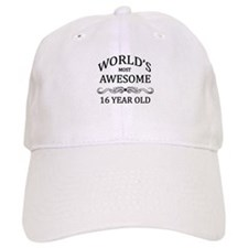 World's Most Awesome 16 Year Old Baseball Cap