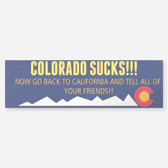 Colorado sucks! Bumper sticker Bumper Bumper Stickers