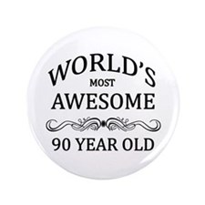 """World's Most Awesome 90 Year Old 3.5"""" Button (100"""