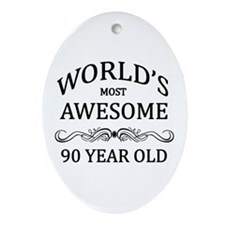World's Most Awesome 90 Year Old Ornament (Oval)