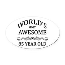 World's Most Awesome 85 Year Old Oval Car Magnet
