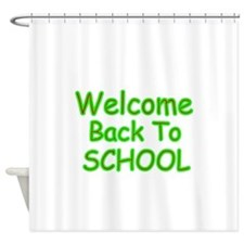 WELCOME BACK TO SCHOOL 2 Shower Curtain