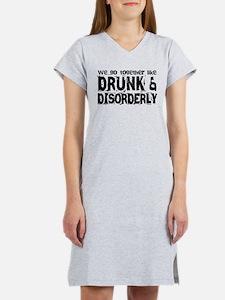 Drunk and Disorderly BFFs Women's Nightshirt