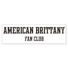 American Brittany Fan Club Bumper Bumper Sticker
