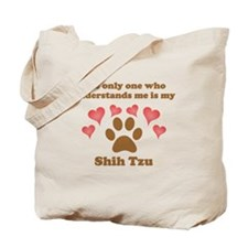 My Shih Tzu Understands Me Tote Bag