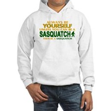 Be A Sasquatch Hoodie