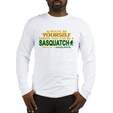 Be A Sasquatch Long Sleeve T-Shirt