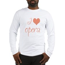 I Love Opera Long Sleeve T-Shirt