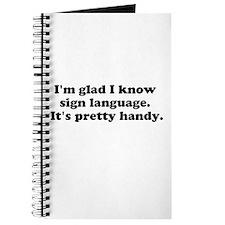 Im glad I know sign language. Its pretty handy. Jo