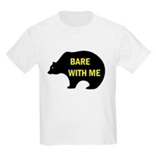 BARE WITH ME Kids T-Shirt