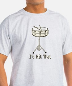 I'd Hit That Snare Drum T-Shirt
