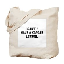 I can't. I have a karate less Tote Bag