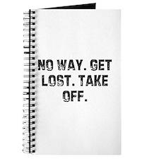 No way. Get lost. Take off. Journal