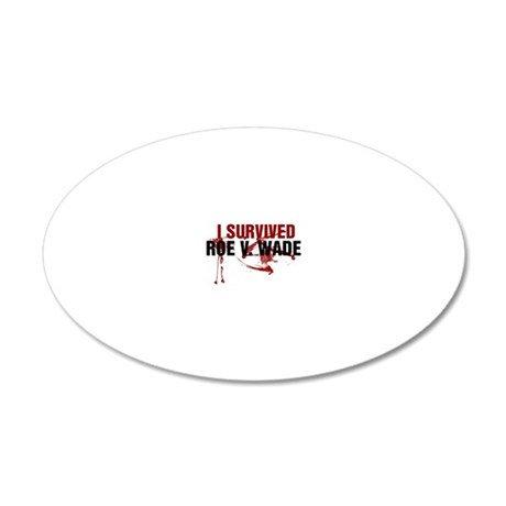 ROE V WADE pro life 20x12 Oval Wall Decal