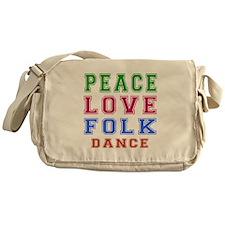 Peace Love Folk Dance Messenger Bag