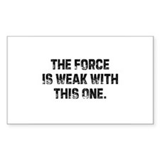 The Force Is Weak With This O Sticker (Rectangular