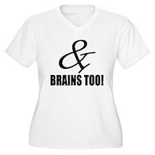 Brains Too! Plus Size T-Shirt