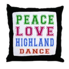 Peace Love Highland Dance Throw Pillow