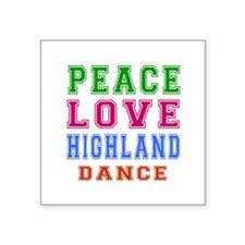 "Peace Love Highland Dance Square Sticker 3"" x 3"""