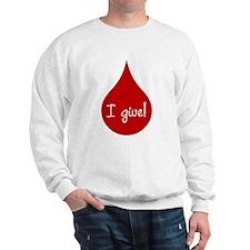 I Give Blood Sweatshirt