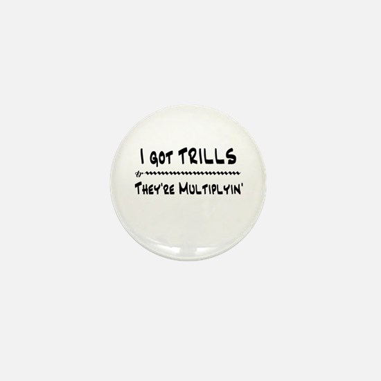 I Got Trills Grease Parody Mini Button