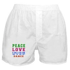Peace Love Irish Step Dance Boxer Shorts