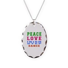 Peace Love Irish Step Dance Necklace Oval Charm